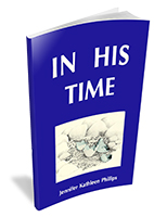 In His Time poetry by Jennifer Phillips